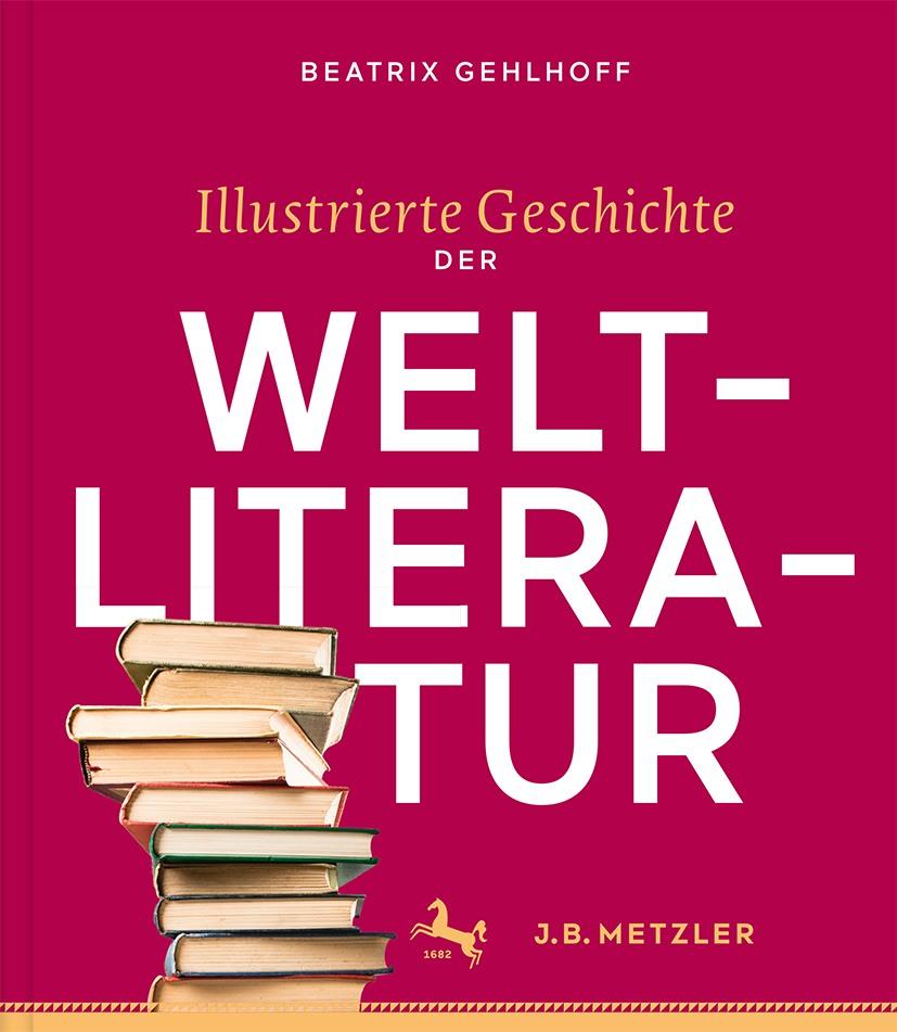 Illustrierte Geschichte der Weltliteratur
