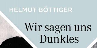 Wir sagen uns Dunkles von Helmut Boettiger.