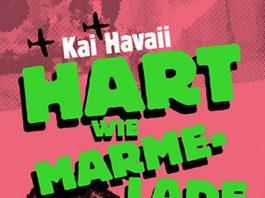Kai Havaii: Hart wie Marmelade.