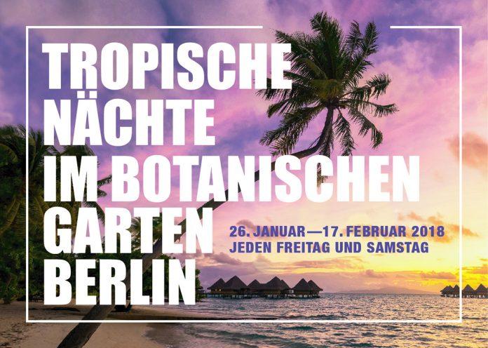 Tropischen Nächte im Botanishen Garten Berlin 2018.