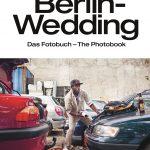 """""""Berlin-Wedding"""" - Das Fotobuch."""