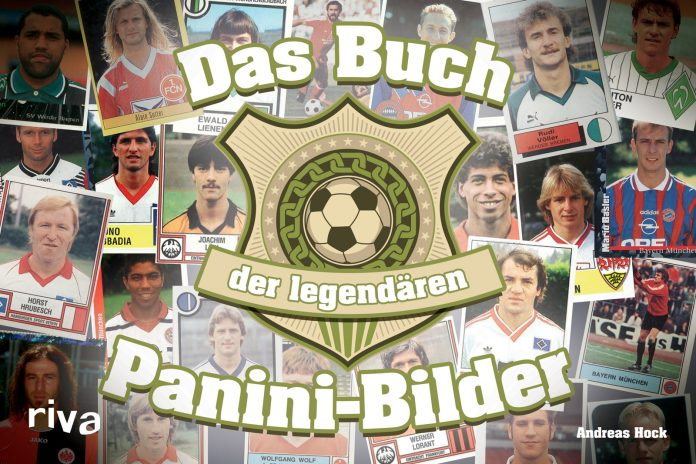 Andreas Hock: Das Buch der legendären Panini-Bilder.
