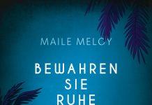 Maile Meloy: Bewahren Sie Ruhe.