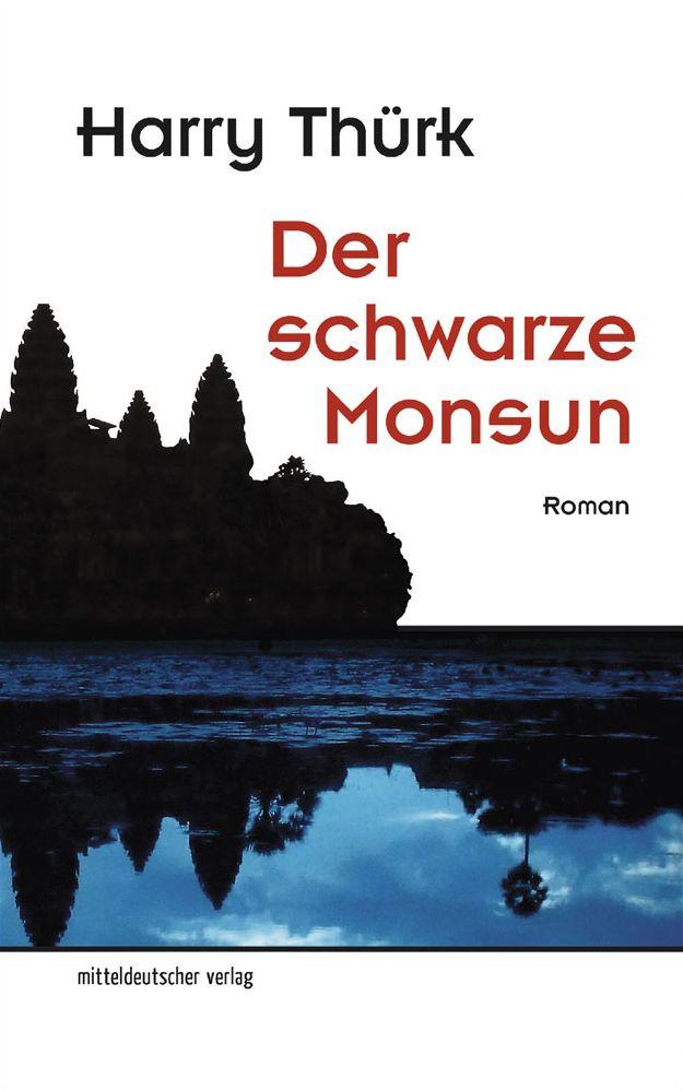Harry Thürk: Der schwarze Monsun.