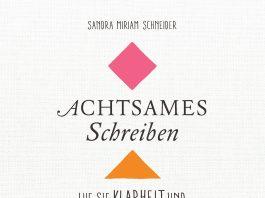 Sandra Miriam Schneider: Achtsames Schreiben.