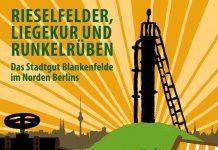 Rieselfelder, Liegekur und Runkelrüben. Das Stadtgut Blankenfelde im Norden Berlins.