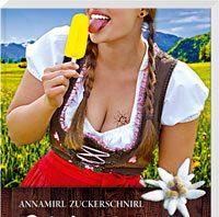 Annamirl Zuckerschnirl: Edelweiß & Steckerleis