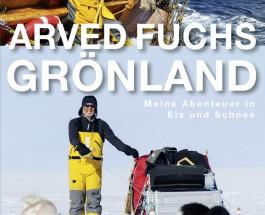 """Für den Preis dieses Buches kommt man Grönland näher oder Seine """"Abenteuer in Eis und Schnee"""" – Annotation zum neuen Lese- und Bilderbuch von Arved Fuchs"""