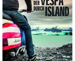"""Michael Blumenstein, Dani Heyne und Marco Schmidt reisen über die größte Vulkaninsel der Welt – Annotation zum Buch """"Auf der Vespa durch Island"""""""