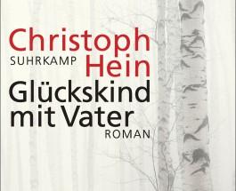 """Von Magdeburg bis nach Marseille – Annotation zu """"Glückskind mit Vater"""" von Christoph Hein"""