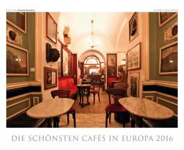 """Lang lebe die gute, alte Kaffeehauskultur – Annotation zum Kalender """"Die schönsten Cafés in Europa 2016"""" von Adonis Malamos"""