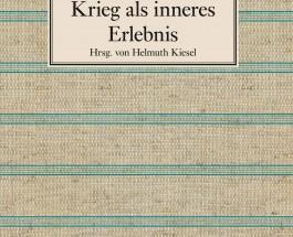 """Die Hölle, das sind wir – Annotation zum von Helmuth Kiesel herausgegebenen Buch """"Krieg als inneres Erlebnis – Schriften zum Ersten Weltkrieg"""" von Ernst Jünger"""