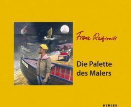 Die Farben der Metaphysik – Ein aussagekräftiger Katalog zur Palette des Malers Franz Radziwill
