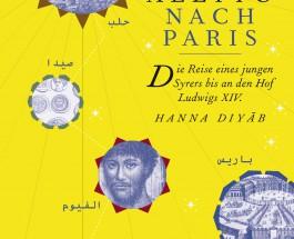 Von Aleppo nach Paris – Die Reise eines jungen Syrers bis an den Hof Ludwig XIV.