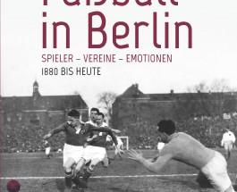 "Henry Werner reißt den Fußball in Berlin an  – Annotation zum Buch ""Fußball in Berlin"""