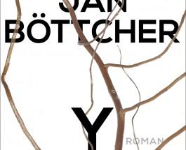 """Eine kurze Liebe im Zeitalter der europäischen Migrationsbewegung – Annotation zum Roman """"Y"""" von Jan Böttcher"""