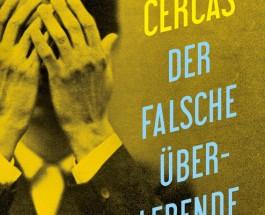 """Marco, der Schelm und Schwindler – Annotation zum Buch """"Der falsche Überlebende"""" von Javier Cercas"""