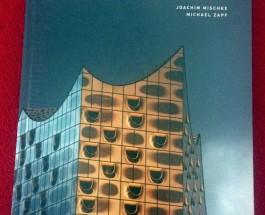 """Ein Elbphi-Bilderbuch – Rezension zum Buch """"Elbphilharmonie"""" von Joachim Mischke und Michael Zapf"""