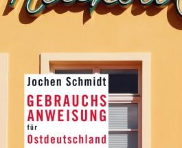 """Große Unterhaltungsshow oder Jochen Schmidt durchstreift die Zone – Annotation zu """"Gebrauchsanweisung für Ostdeutschland"""" von Jochen Schmidt"""