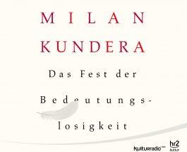 """""""Das Fest der Bedeutungslosigkeit"""" von Milan Kundera. Gelesen von Sebastian Koch"""