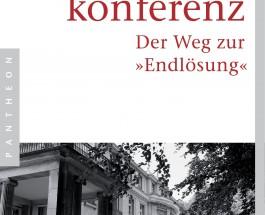 """Die Geschichte der Wannseekonferenz – Annotation zu einem Buch über den """"Weg zur 'Endlösung'"""" von Peter Longerich"""
