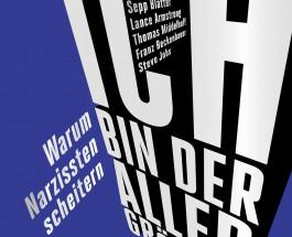 """Wer hat den längsten im ganzen Land? – Annotation zum Buch """"Ich bin der Allergrösste, Warum Narzissten scheitern"""" von Roger Schawinski"""