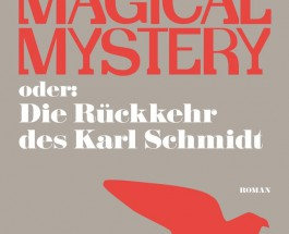 Labertour mit Lehmann oder Die Rückkehr des Karl Schmidt auf der Magical Mystery Tour