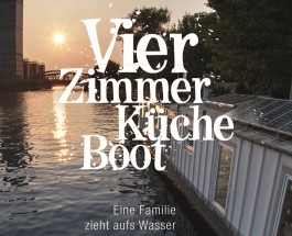"""Familienleben auf einem Wohnschiff – """"Vier Zimmer, Küche, Boot"""" von Uta Eisenhardt"""
